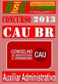 Apostila Concurso CAU BR 2013 Auxiliar Administrativo