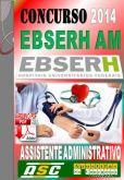 Apostila Concurso Ebserh AM Assistente Administrativo 2014